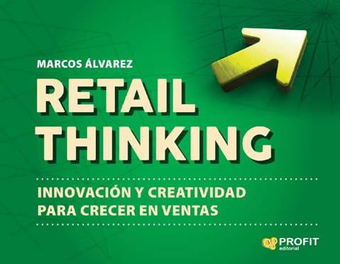 Presentación del libro 'Retail Thinking' con su autor, Marcos Álvarez (Finalizado)